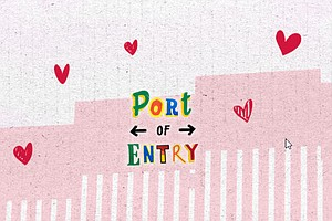 Port of Entry Podcast: Crossing The Border For Love