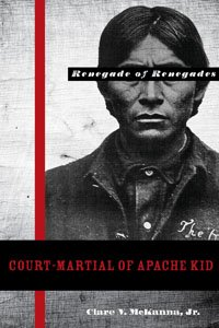"""SDSU history professor Clare """"Bud"""" McKanna talks about the plight of Native Americans in his new book """"Court-Martial of Apache Kid, Renegade of Renegades."""""""
