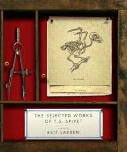 The Collected Works of T.S. Spivet, by Reif Larsen.