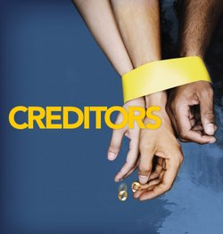 Creditors, a production based on the play by August Strindberg, playing September 29 - October 25 in the Sheila and Hughes Potiker Theatre at La Jolla Playhouse.