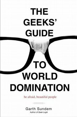 Author Garth Sundem documents how the geek movement has moved into mainstream...