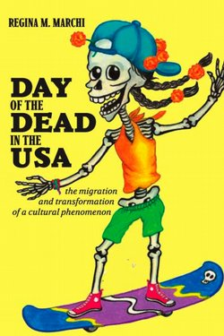 """""""DAY OF THE DEAD IN THE USA: the migration and transformation of a cultural phenomenon,"""" is a book about the changes in the popularity of the holiday over the years."""