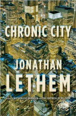 """Chronic City"" is the latest novel from Jonathan Lethem, author of ""Motherless Brooklyn"" and ""Fortress of Solitude."""