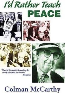 "Book cover for Colman McCarthy's book, ""I'd Rather Teach Peace""."