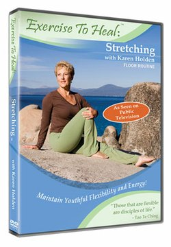 "Graphic image of the program DVD -- ""Exercise To Heal: Stretching With Karen Holden."" Join or renew at the $80 level during our TV Membership Campaign and receive a copy of her DVD."