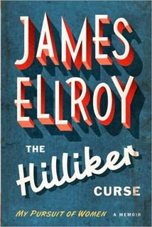 "James Ellroy's latest memoir, ""The Hilliker Curse."""