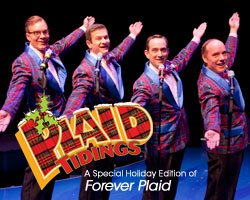 Plaid Tidings - A Special Edition of Forever Plaid, will be performing at The Old Globe until December 26th.
