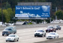 """Don't Believe in God?"" billboard that was put up by the San Diego Coalition of Reason in November, 2009."