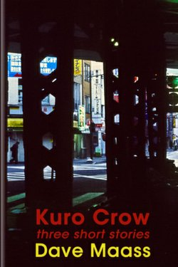 """Cover of journalist Dave Maass' collection of short stories titled """"Kuro Crow."""""""
