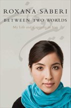 """The cover of Roxana Saberi's new book, """"Between Two Worlds."""""""
