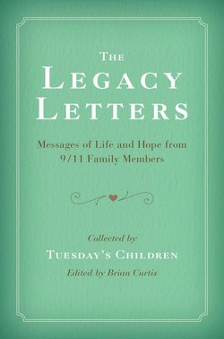 "Graphic book cover of ""The Legacy Letters, Messages of Life and Hope from 9/11 Family Members."" Collected by Tuesday's Children, and edited by Brian Curtis."