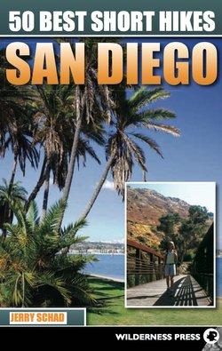 50 Best Short Hikes - San Diego, by Jerry Schad