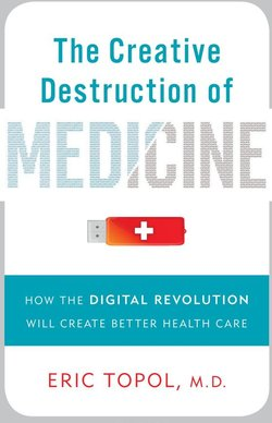 Book: The Creative Destruction of Medicine, by Dr. Eric Topol