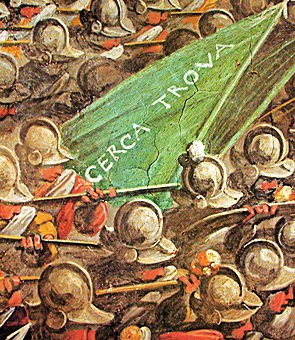 """Cerca Trova"" — seek and you shall find — is shown on a five-century-old fresco by Giorgio Vasari, ""Battle of Marciano in the Chiana Valley,"" in the council hall of Florence's Palazzo Vecchio."