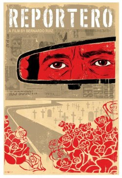The poster for the documentary film Reportero, which chronicles the weekly ne...