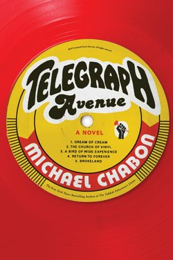 """Michael Chabon's latest novel """"Telegraph Avenue"""" shares the story of a Bay Area record store."""