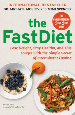 "Graphic cover of ""The Fast Diet: Lose Weight, Stay Healthy, and Live Longer with the Simple Secret of Intermittent Fasting"" by Dr. Michael Mosley and Mimi Spencer."