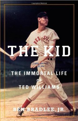 """The Kid: The Immortal Life of Ted Williams,"" by journalist Ben Bradlee Jr."