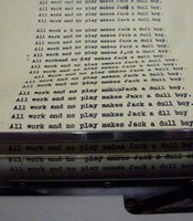 And of course the typewriter has this disturbing page of text in it.