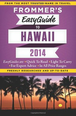 Frommer's Easy Guide to Hawaii 2014. The Frommer's reacquired the trademark i...