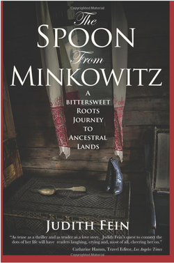 """The Spoon from Minkowitz: A Bittersweet Roots Journey to Ancestral Lands,"" is author Judith Fein's story about her lifelong obsession about her grandmother's village in Russia."