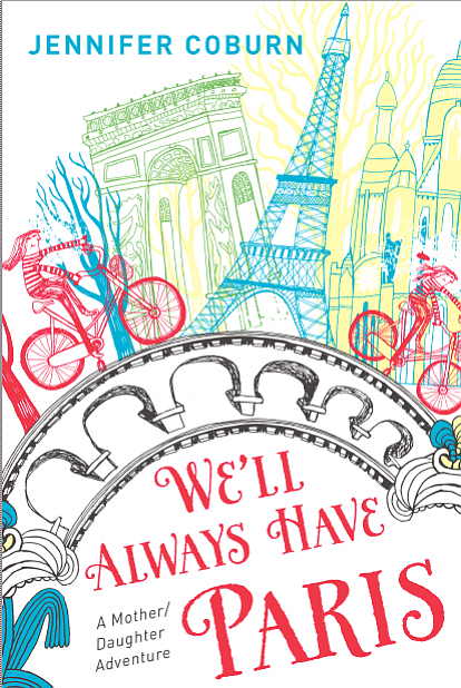 We'll Always Have Paris, by Jennifer Coburn