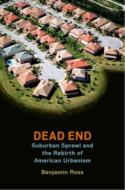 """Dead End: Suburban Sprawl and the Rebirth of American Urbanism"" is a new book by Benjamin Ross, a transit activist who lives in Maryland."