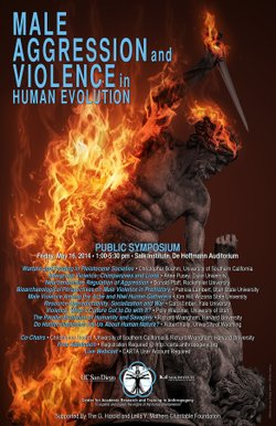 The CARTA Symposium on Male Aggression and Violence in Human Evolution will b...