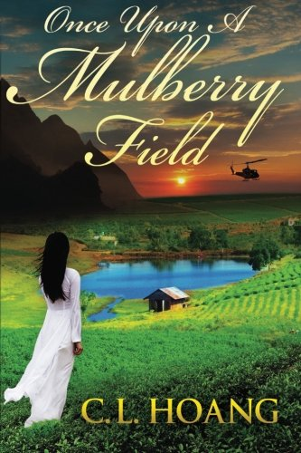 Once Upon A Mulberry Field, By C.L. Hoang