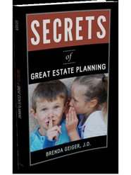 Secrets of Great Estate Planning, by Carlsbad attorney Brenda Geiger, introduces readers to the estate planning process, including the mistakes people make when they're trying to figure out who will inherit their assets.