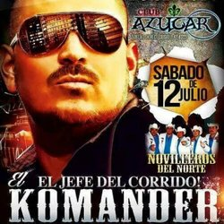 "Alfredo Rios ""El Komander"" is a popular singer of Mexican corridos, mostly about the country's violent drug war. This poster from the singer's Facebook page announces a show in Louisville, Kent. July 12, 2014."
