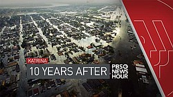 "Promotional graphic for PBS NEWSHOUR special coverage: ""Katrina 10 Years Late..."
