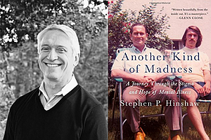 Renowned Psychologist Stephen Hinshaw Discusses 'Another Kind of Madness'