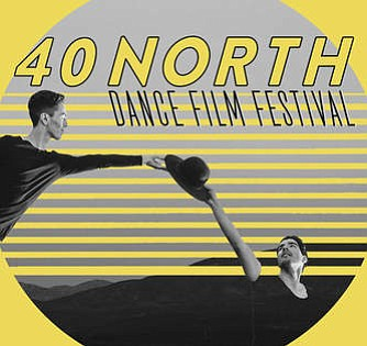 A promotional graphic for the 40 North Dance Film Festival.