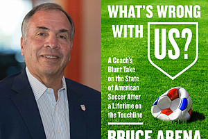 Former Coach Bruce Arena On The State Of Soccer In The US