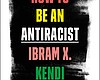 New Book 'How To Be An Antiracist' Explores How...