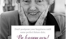 """""""Don't postpone your happiness until some perfe..."""