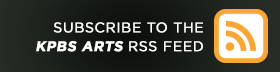 Subscribe to the KPBS Arts RSS feed