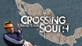 Crossing South